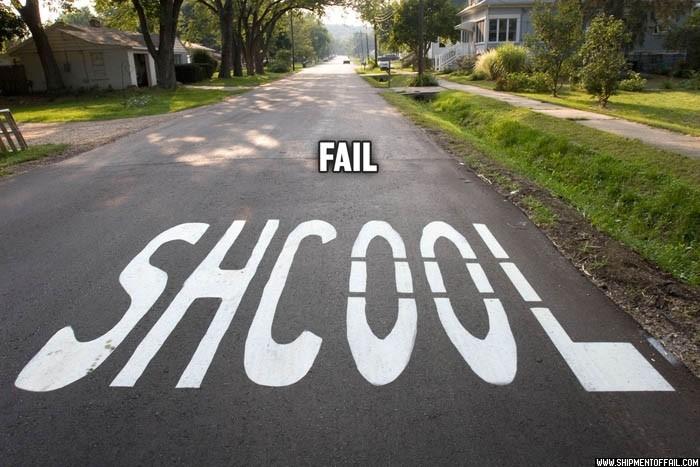 Shcool fail  lol