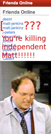 You're killing independent Matt!!!!!!