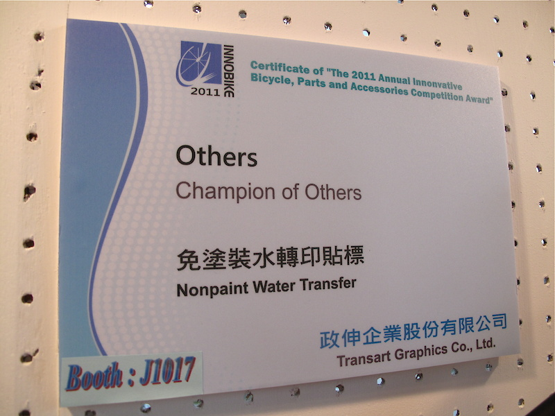 'Champion of Others' - Who out there was in the 'special' class at school where every student received an award, no matter what? There seemed to be an award for nearly everything possible at the Taipei Cycle show, including this prize for the best 'Nonpaint Water Transfer'.