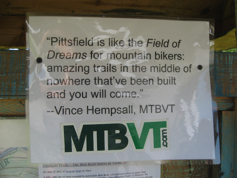 Pittsfield is like the Field of Dreams for mountain bikers amazing trails in the middle of nowhere that ve been built and you will come. - Vince Hempsall MTBVT