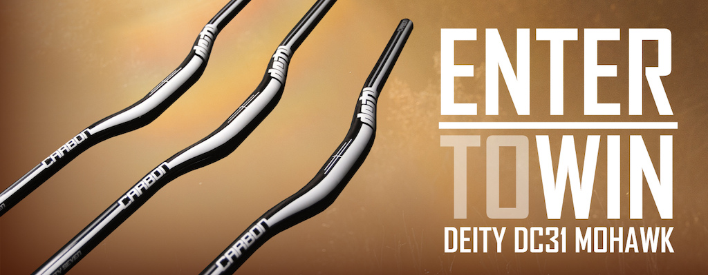 Enter to win a Deity DC31 Mohawk Carbon Handlebar at www.deitycomponents.com