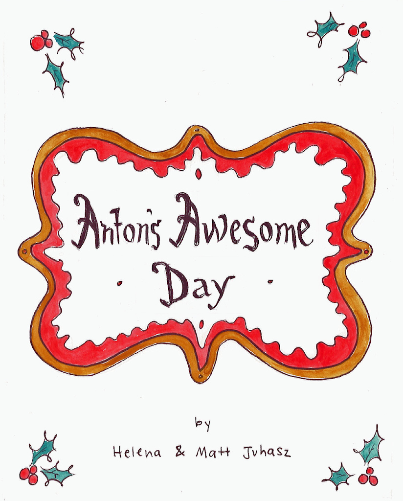 Anton s Awesome Day by helenajuhaszillustration.com Front Cover