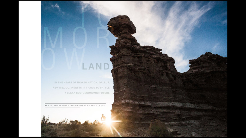 if you subscribe to Bike Mag, please check out the feature i shot for them on the trails and culture of Gallup, New Mexico.  Always a privilege to work with the fine folks at Bike Mag.  Heather Hansman did an awesome write up.  Thanks everyone in Gallup for your time and insight.