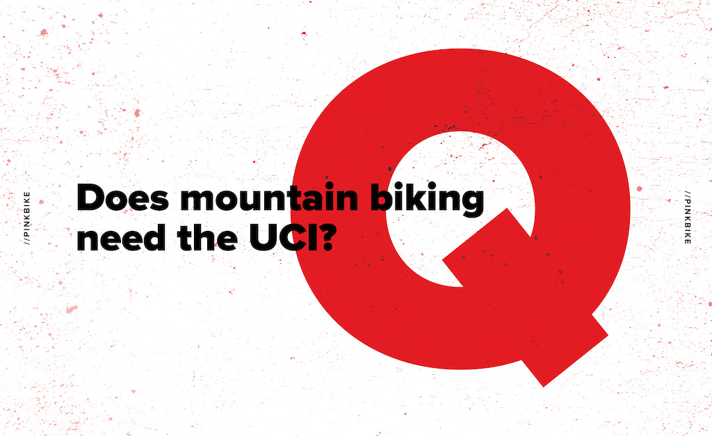One Question Does Mountain Biking Need the UCI