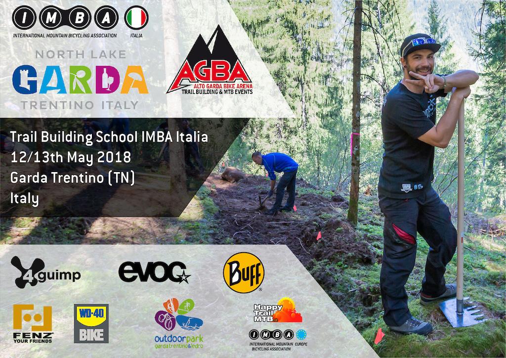 The 2018 IMBA Italia trail building school will be in Riva del Garda Italy the 12 13 of May