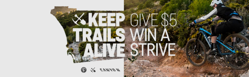 Keep Trails Alive!  Donate $5 and get a chance to win a Canyon Strive.