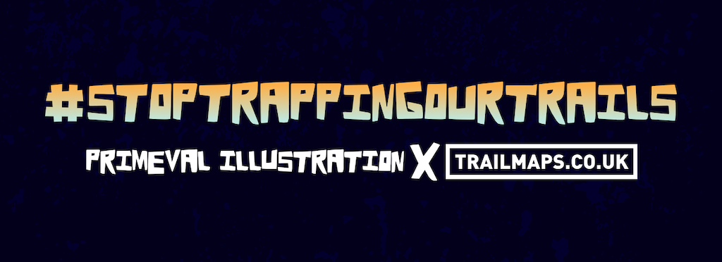 stoptrappingourtrails - launches 8pm 7th June 2020