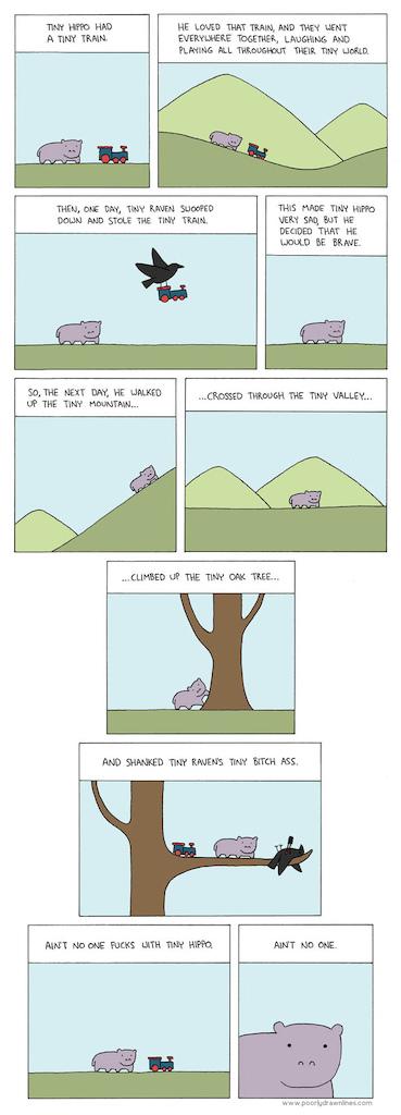 Aint no one fucks with tiny hippo. Aint no one.