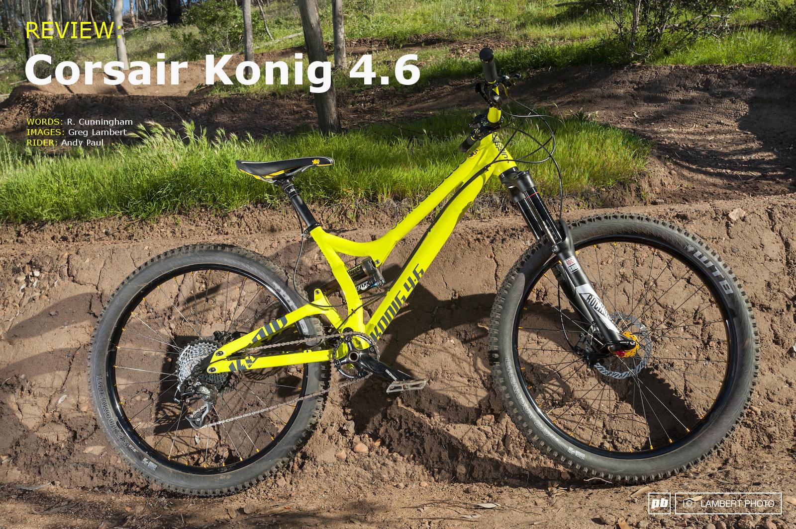 Corsair Konig 4.6 - Review - Pinkbike