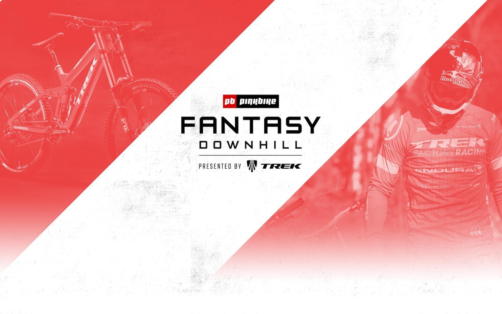 Pinkbike s DH Fantasy League Fantasy Downhill Presented by trekbikes